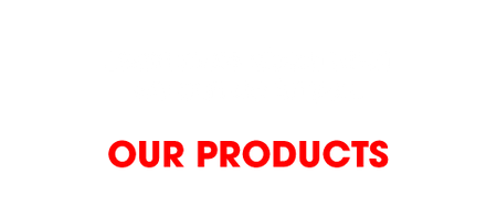 Learn more about what we can do for you. Our Products